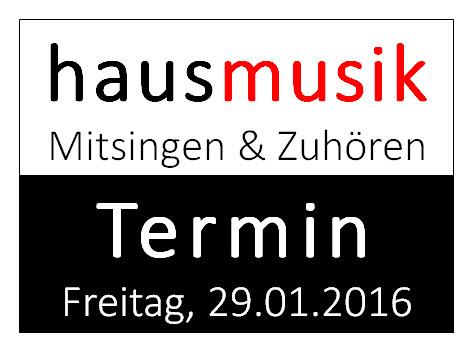 Update: hausmusik-Abend am 29.01.2016 ist ausgebucht.